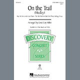 Download or print Cristi Cary Miller On The Trail (Medley) Sheet Music Printable PDF 11-page score for Concert / arranged 2-Part Choir SKU: 98307.