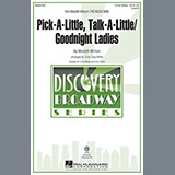 Download or print Cristi Cary Miller Pick-A-Little, Talk-A-Little / Goodnight Ladies Sheet Music Printable PDF 10-page score for Concert / arranged 3-Part Treble Choir SKU: 82414.