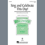 Download or print Cristi Cary Miller Sing And Celebrate This Day! Sheet Music Printable PDF 8-page score for Festival / arranged 2-Part Choir SKU: 156277.