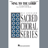 Download or print Cristi Cary Miller Sing To The Lord! Sheet Music Printable PDF 15-page score for Concert / arranged Choir SKU: 410404.