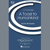 Download or print Daniel Brewbaker A Toast To Humankind Sheet Music Printable PDF 5-page score for Concert / arranged TB Choir SKU: 71568.