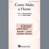 Download or print Daniel Kallman Come Make A Home Sheet Music Printable PDF 2-page score for Concert / arranged 3-Part Treble Choir SKU: 157599.