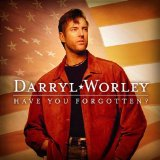 Download or print Darryl Worley Have You Forgotten? Sheet Music Printable PDF 6-page score for Country / arranged Piano, Vocal & Guitar (Right-Hand Melody) SKU: 23108.