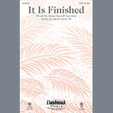 Download or print David Lantz III It Is Finished Sheet Music Printable PDF 6-page score for Concert / arranged SATB Choir SKU: 92819.
