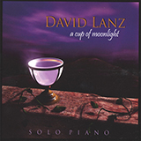 Download or print David Lanz A Cup Of Moonlight Sheet Music Printable PDF 6-page score for New Age / arranged Piano Solo SKU: 482967.