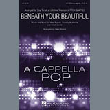 Download or print Deke Sharon Beneath Your Beautiful Sheet Music Printable PDF 8-page score for A Cappella / arranged SATB Choir SKU: 169932.