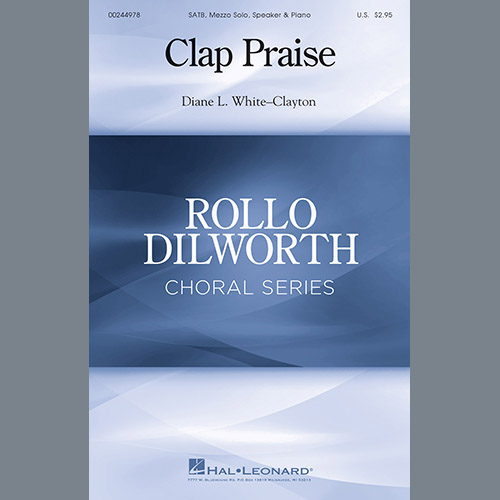 Easily Download Diane White-Clayton Printable PDF piano music notes, guitar tabs for SATB Choir. Transpose or transcribe this score in no time - Learn how to play song progression.