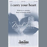 Download Dominick DiOrio 'I Carry Your Heart' Printable PDF 10-page score for Concert / arranged SSA Choir SKU: 410594.