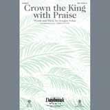 Download Douglas Nolan 'Crown The King With Praise' Printable PDF 7-page score for Sacred / arranged SAB Choir SKU: 195526.