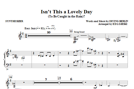 Ed Lojeski Isn't This A Lovely Day (To Be Caught In The Rain)? - Synthesizer sheet music notes and chords. Download Printable PDF.