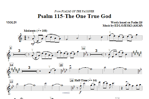Ed Lojeski Psalm 115: The One True God - Violin sheet music notes and chords. Download Printable PDF.