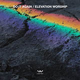 Download or print Elevation Worship Do It Again Sheet Music Printable PDF 5-page score for Christian / arranged Piano, Vocal & Guitar (Right-Hand Melody) SKU: 251661.