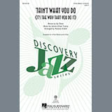 Download or print Rosana Eckert 'Tain't What You Do (It's The Way That Cha Do It) Sheet Music Printable PDF 10-page score for Jazz / arranged 2-Part Choir SKU: 195616.