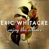 Eric Whitacre 'Enjoy The Silence' 13-page score for Pop / arranged SATB Choir SKU: 196613.
