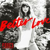 Download Foxes 'Better Love' Printable PDF 7-page score for Alternative / arranged Piano, Vocal & Guitar (Right-Hand Melody) SKU: 122400.