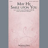 Download or print Glenn Pickett May He Smile Upon You Sheet Music Printable PDF 6-page score for A Cappella / arranged SATB Choir SKU: 158584.