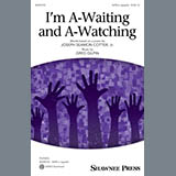 Download or print Greg Gilpin I'm A-Waiting And A-Watching Sheet Music Printable PDF 11-page score for Concert / arranged SATB Choir SKU: 484469.