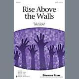 Download or print Greg Gilpin Rise Above The Walls Sheet Music Printable PDF 15-page score for Inspirational / arranged 2-Part Choir SKU: 289393.