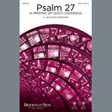 Download Heather Sorenson 'Psalm 27 (A Promise Of God's Goodness)' Printable PDF 14-page score for Sacred / arranged SATB Choir SKU: 415768.