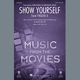 Download Idina Menzel and Evan Rachel Wood 'Show Yourself (from Disney's Frozen 2) (arr. Mac Huff)' Printable PDF 15-page score for Disney / arranged SAB Choir SKU: 435328.