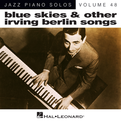 Easily Download Irving Berlin Printable PDF piano music notes, guitar tabs for Piano Solo. Transpose or transcribe this score in no time - Learn how to play song progression.
