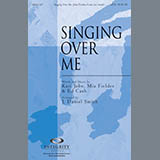 Download J. Daniel Smith 'Singing Over Me' Printable PDF 11-page score for Contemporary / arranged SATB Choir SKU: 287127.