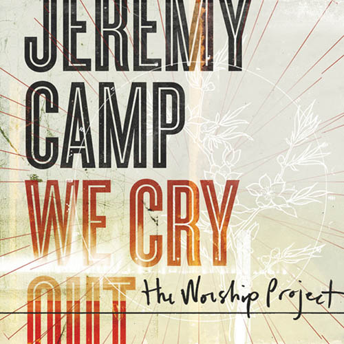 Easily Download Jeremy Camp Printable PDF piano music notes, guitar tabs for Lead Sheet / Fake Book. Transpose or transcribe this score in no time - Learn how to play song progression.