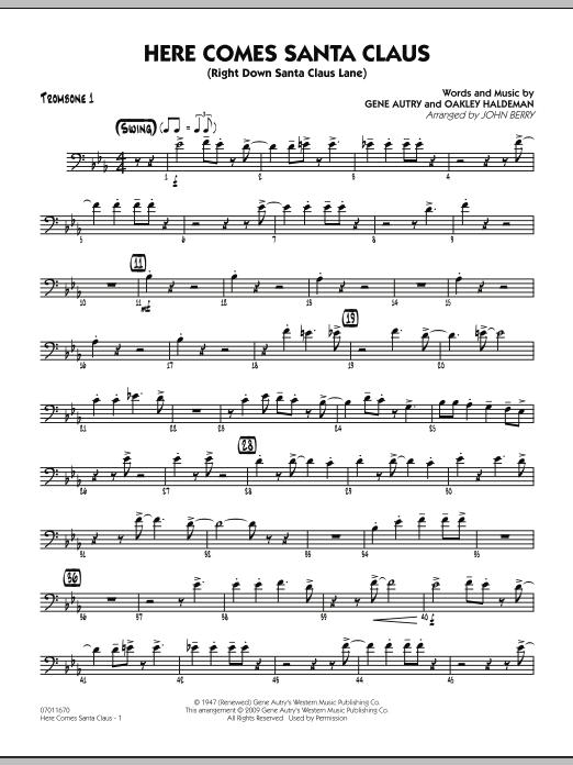 John Berry Here Comes Santa Claus (Right Down Santa Claus Lane) - Trombone 1 sheet music notes and chords. Download Printable PDF.