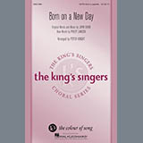 Download or print John David & Philip Lawson Born On A New Day (arr. Peter Knight) Sheet Music Printable PDF 9-page score for Collection / arranged SATB Choir SKU: 410465.