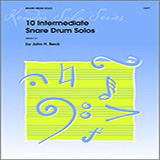 Download John H. Beck '10 Intermediate Snare Drum Solos' Printable PDF 22-page score for Classical / arranged Percussion Solo SKU: 124886.