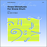 Download or print John H. Beck Three Miniatures For Snare Drum Sheet Music Printable PDF 6-page score for Classical / arranged Percussion Solo SKU: 124872.