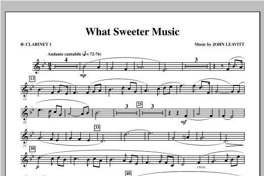 John Leavitt What Sweeter Music - Bb Clarinet 1 sheet music notes and chords. Download Printable PDF.