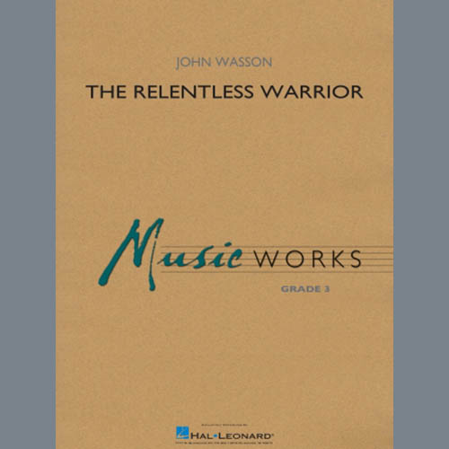John Wasson, The Relentless Warrior - Percussion 2, Concert Band