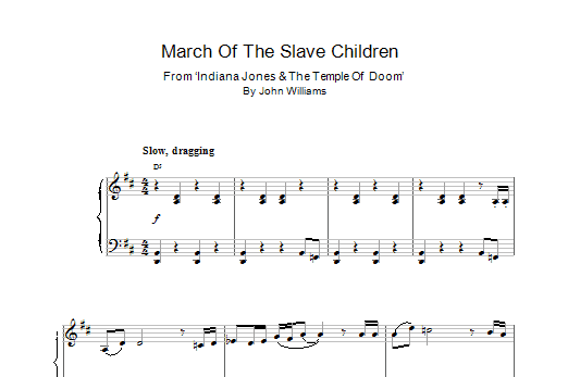John Williams March Of The Slave Children (from Indiana Jones And The Temple Of Doom) sheet music notes and chords. Download Printable PDF.