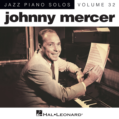 Easily Download Johnny Mercer Printable PDF piano music notes, guitar tabs for Piano Solo. Transpose or transcribe this score in no time - Learn how to play song progression.
