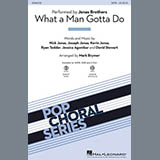 Download or print Jonas Brothers What A Man Gotta Do (arr. Mark Brymer) Sheet Music Printable PDF 14-page score for Pop / arranged 2-Part Choir SKU: 452259.