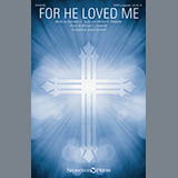 Download or print Joseph Graham For He Loved Me Sheet Music Printable PDF 5-page score for A Cappella / arranged SATB Choir SKU: 251432.