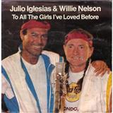 Download Julio Iglesias & Willie Nelson 'To All The Girls I've Loved Before' Printable PDF 5-page score for Pop / arranged Piano, Vocal & Guitar (Right-Hand Melody) SKU: 28400.