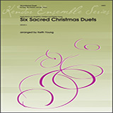 Download or print Keith Young Six Sacred Christmas Duets - Piano Accompaniment Sheet Music Printable PDF 39-page score for Christmas / arranged Woodwind Ensemble SKU: 404862.