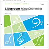Download Kevin Mixon 'Classroom Hand Drumming' Printable PDF 50-page score for Instructional / arranged Instrumental Method SKU: 376683.