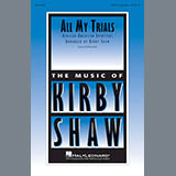 Download or print Kirby Shaw All My Trials Sheet Music Printable PDF 5-page score for A Cappella / arranged SSA Choir SKU: 364586.