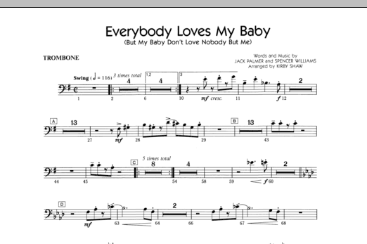 Kirby Shaw Everybody Loves My Baby (But My Baby Don't Love Nobody But Me) - Trombone sheet music notes and chords. Download Printable PDF.