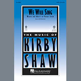 Download or print Kirby Shaw We Will Sing Sheet Music Printable PDF 8-page score for Concert / arranged 2-Part Choir SKU: 97597.