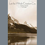 Download or print Lee Dengler Let The Whole Creation Cry Sheet Music Printable PDF 5-page score for A Cappella / arranged SATB Choir SKU: 177594.