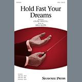 Download Louise Driscoll and Greg Gilpin 'Hold Fast Your Dreams!' Printable PDF 13-page score for Pop / arranged SAB Choir SKU: 177395.
