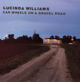 Download Lucinda Williams 'Car Wheels On A Gravel Road' Printable PDF 5-page score for Folk / arranged Piano, Vocal & Guitar (Right-Hand Melody) SKU: 415648.