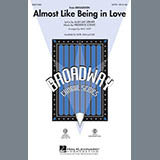 Download Lerner & Loewe 'Almost Like Being In Love (arr. Mac Huff)' Printable PDF 9-page score for Concert / arranged SSA Choir SKU: 54676.