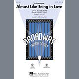 Download Lerner & Loewe 'Almost Like Being In Love (arr. Mac Huff)' Printable PDF 9-page score for Concert / arranged SATB Choir SKU: 54678.