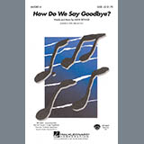 Download Mark Brymer 'How Do We Say Goodbye' Printable PDF 7-page score for Concert / arranged 2-Part Choir SKU: 450939.