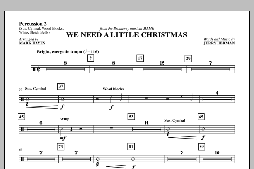 Mark Hayes We Need a Little Christmas - Sus Cym/Wd Blck/Whip/Sl Bells sheet music notes and chords. Download Printable PDF.